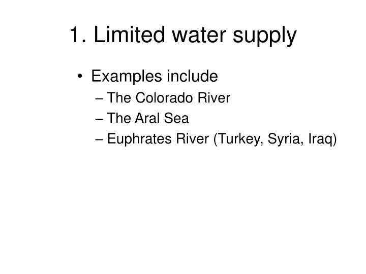 1. Limited water supply