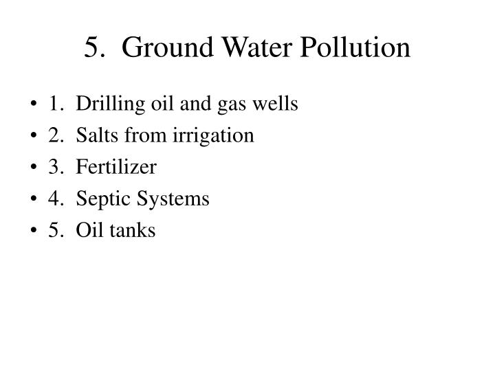 5.  Ground Water Pollution
