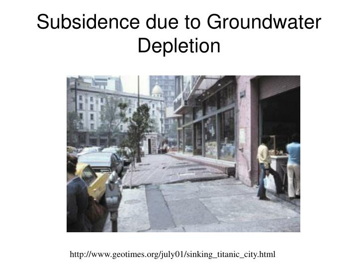 Subsidence due to Groundwater Depletion