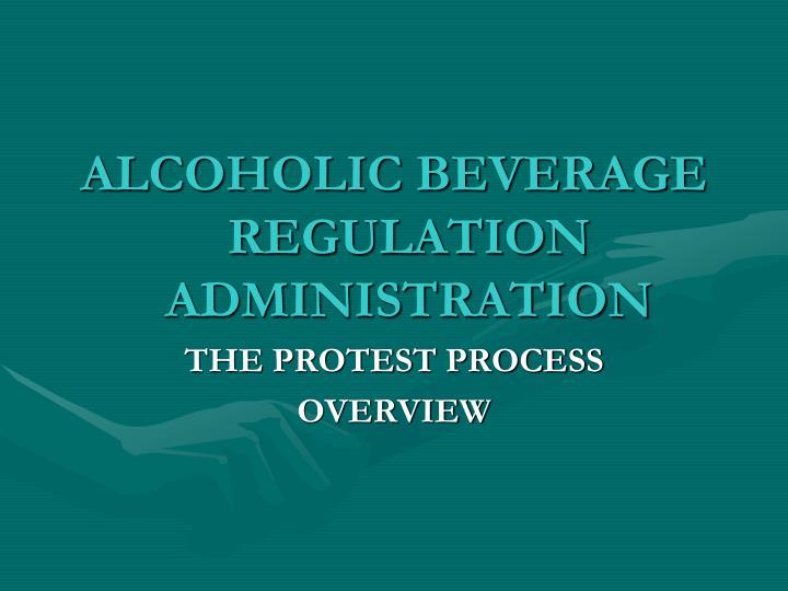 ALCOHOLIC BEVERAGE REGULATION ADMINISTRATION