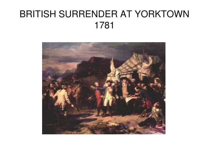 BRITISH SURRENDER AT YORKTOWN 1781