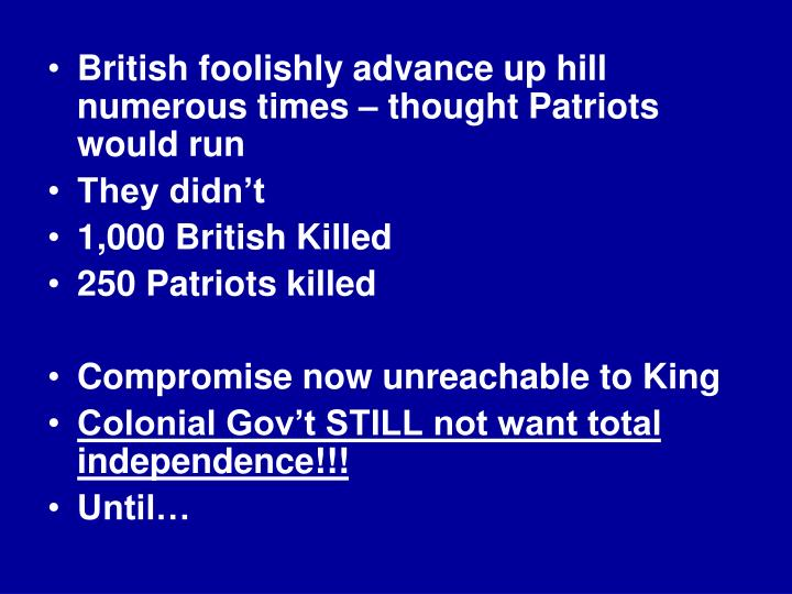 British foolishly advance up hill numerous times – thought Patriots would run