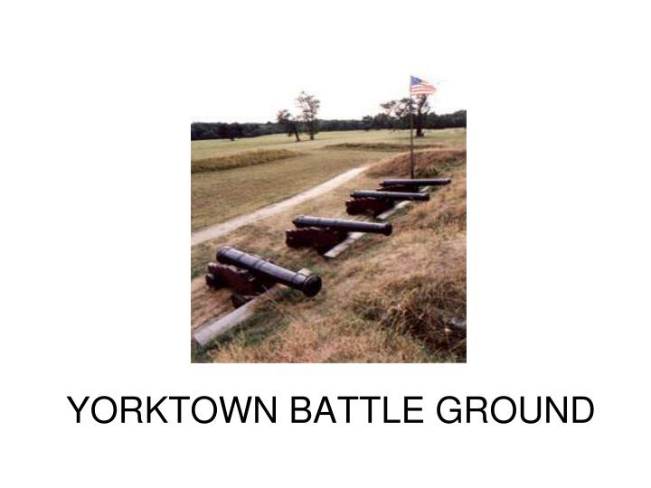 YORKTOWN BATTLE GROUND
