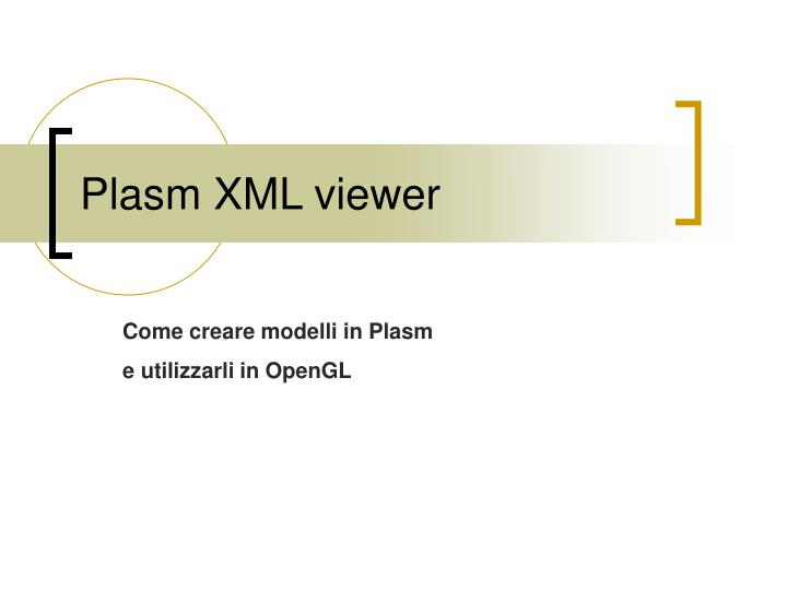 Plasm xml viewer