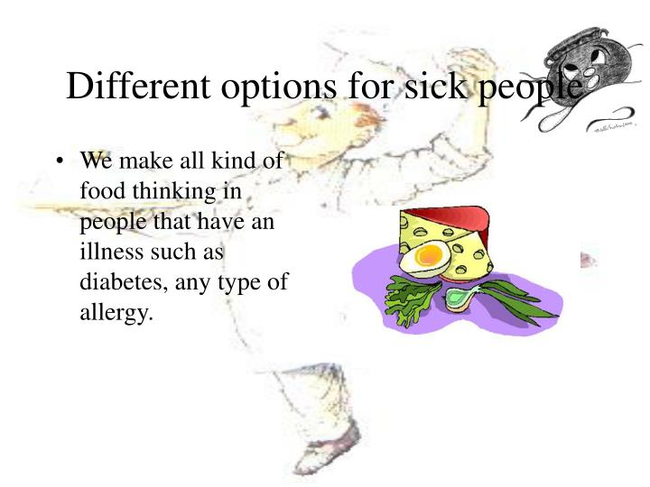 Different options for sick people