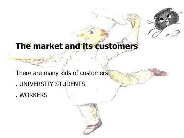 The market and its customers
