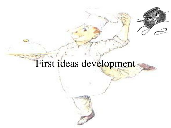 First ideas development