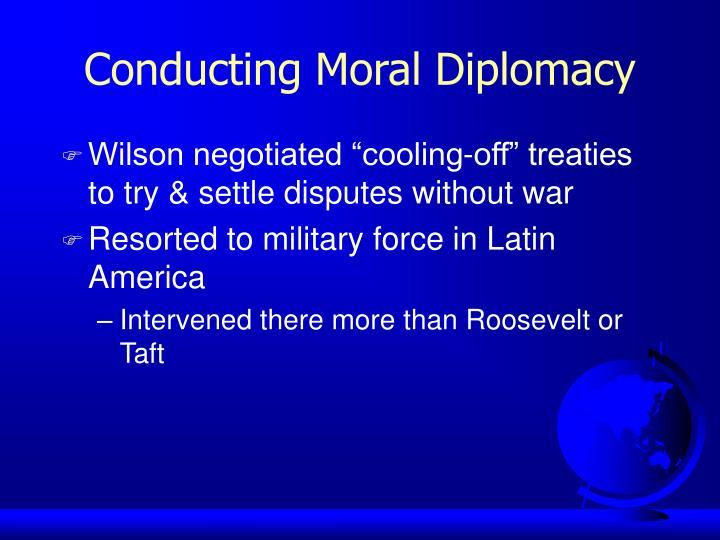 Conducting Moral Diplomacy