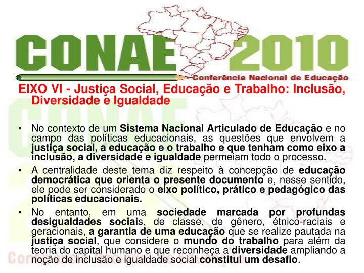 EIXO VI - Justia Social, Educao e Trabalho: Incluso, Diversidade e Igualdade