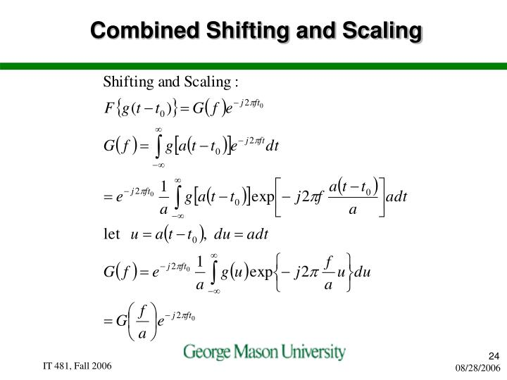 Combined Shifting and Scaling