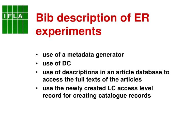 Bib description of ER experiments