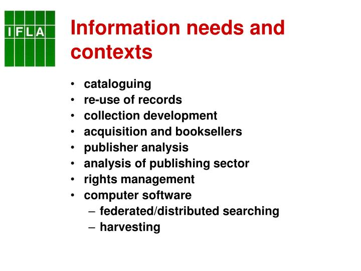 Information needs and contexts
