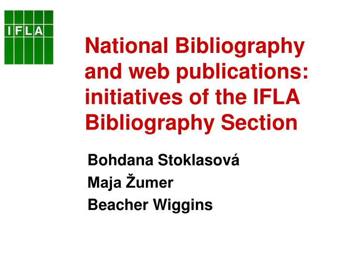 National bibliography and web publications initiatives of the ifla bibliography section