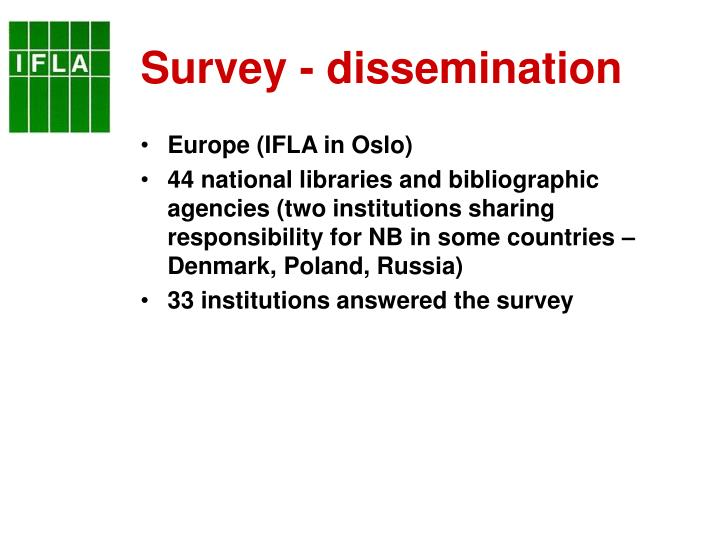 Survey - dissemination