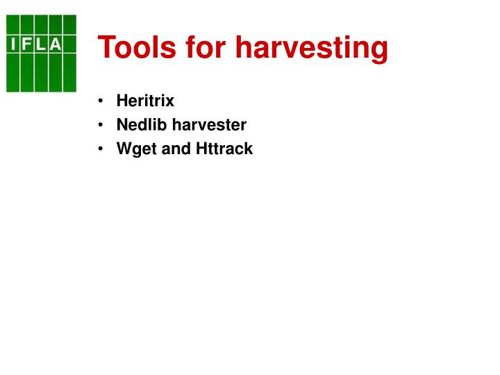 Tools for harvesting