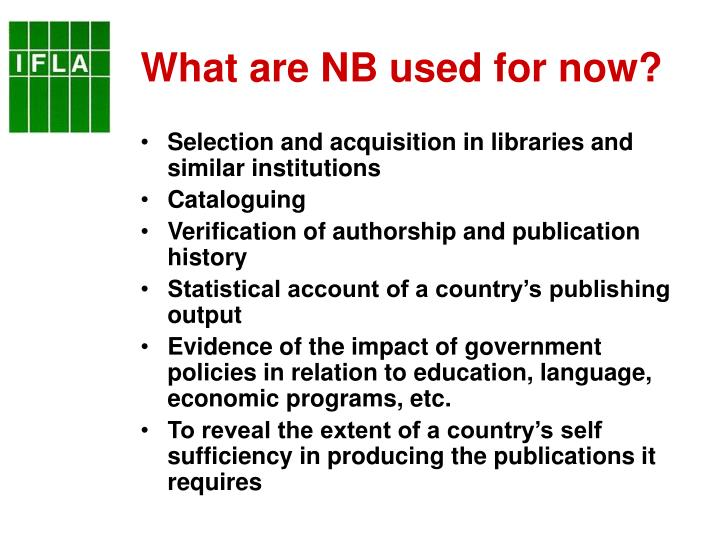 What are NB used for now?