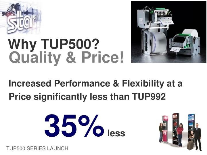 Why TUP500?