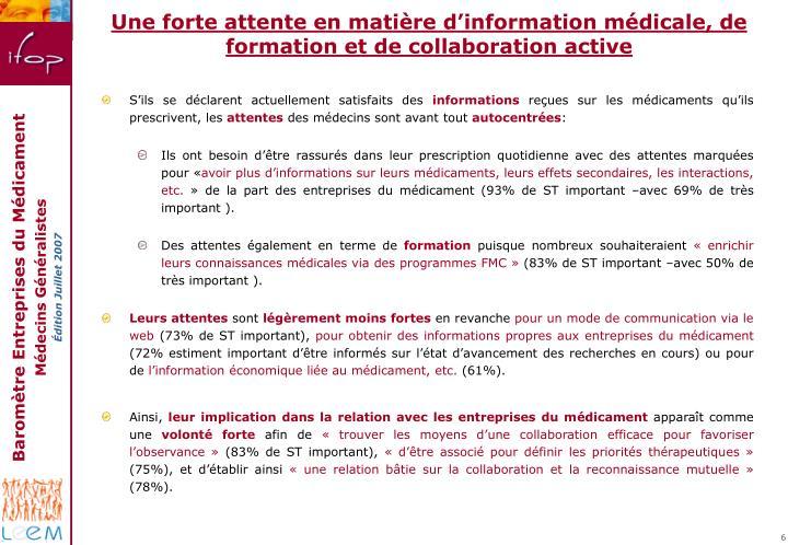 Une forte attente en matière d'information médicale, de formation et de collaboration active