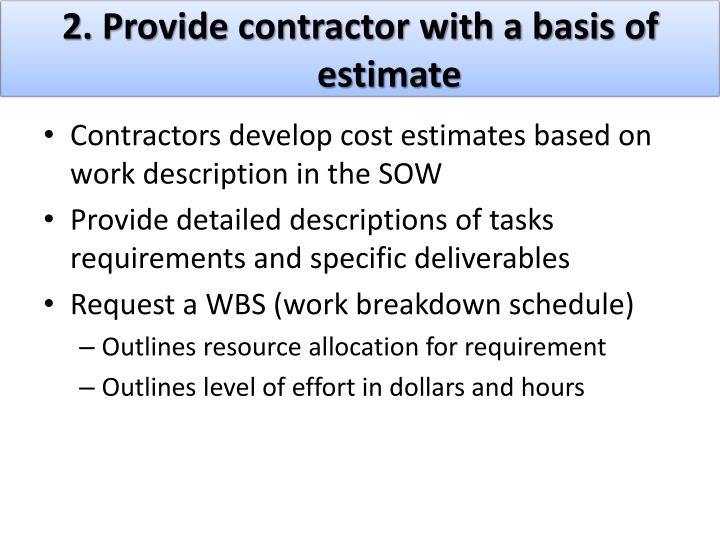 2. Provide contractor with a basis of estimate