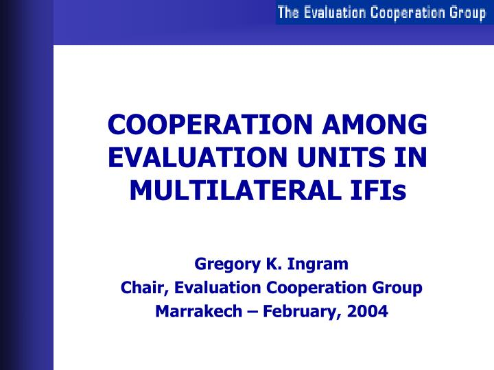 Cooperation among evaluation units in multilateral ifis