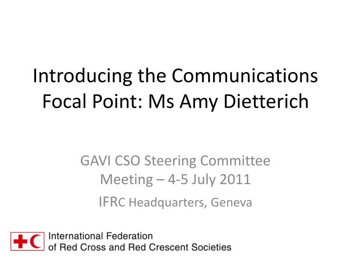 introducing the communications focal point ms amy dietterich