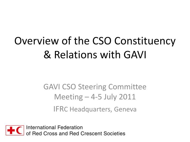 Overview of the CSO Constituency  & Relations with GAVI