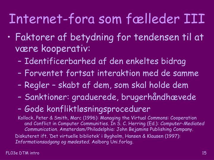 Internet-fora som fælleder III