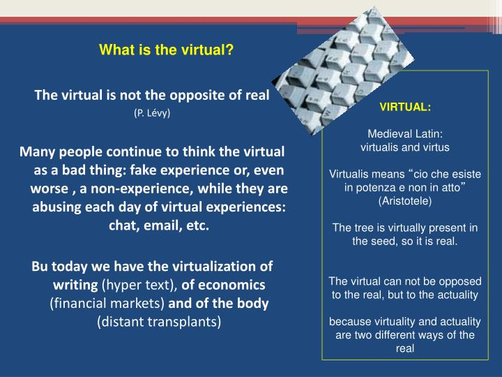 What is the virtual?