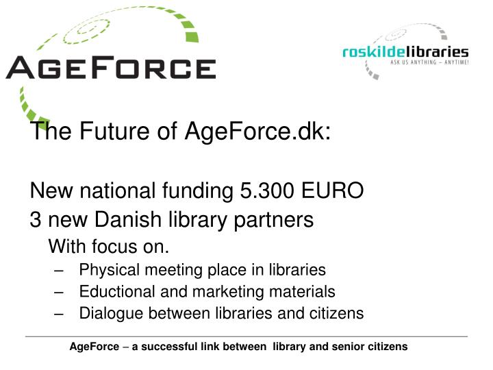 The Future of AgeForce.dk: