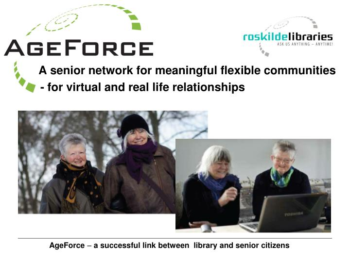 A senior network for meaningful flexible communities