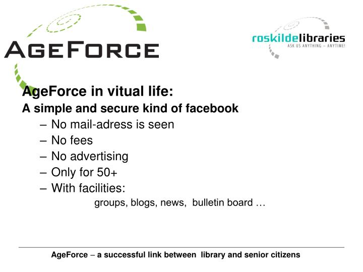 AgeForce in vitual life: