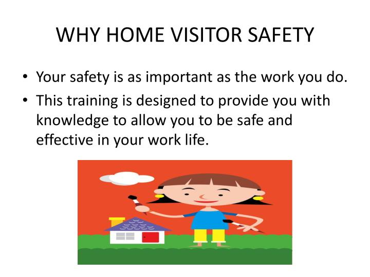Why home visitor safety