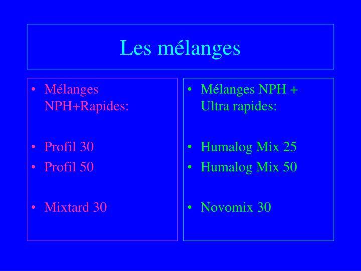 Mélanges NPH+Rapides: