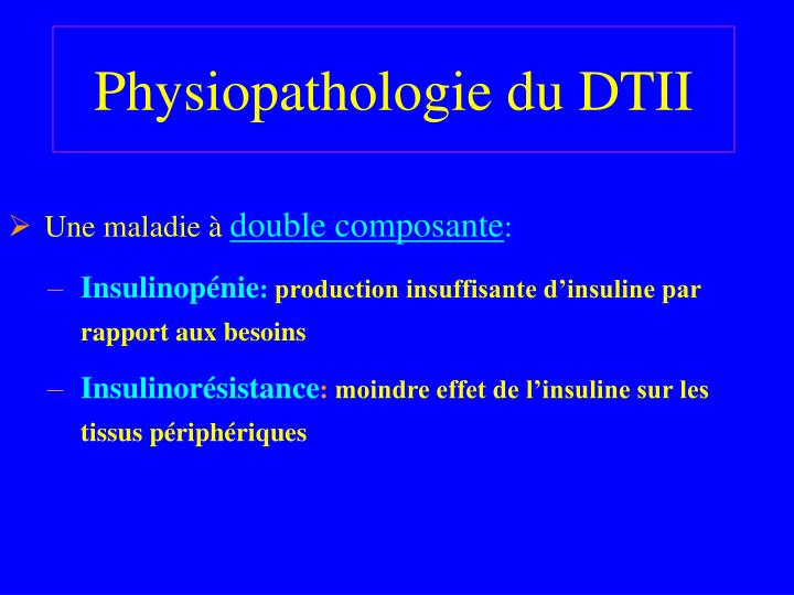 Physiopathologie du DTII