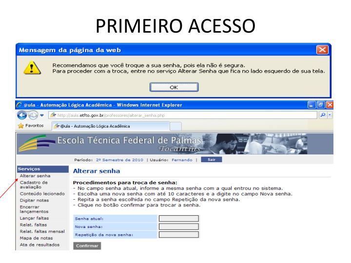 PRIMEIRO ACESSO