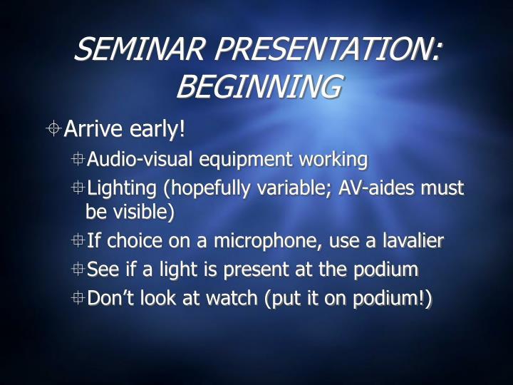 SEMINAR PRESENTATION:  BEGINNING