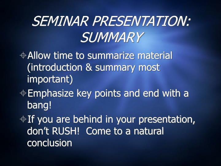 SEMINAR PRESENTATION: SUMMARY