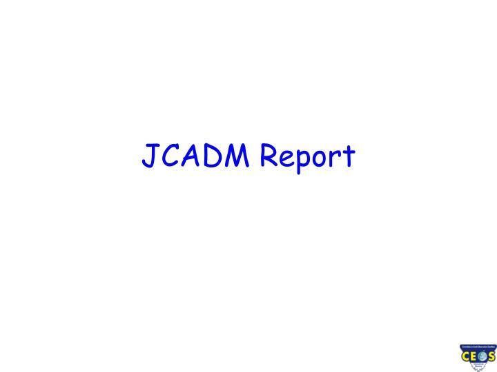 JCADM Report