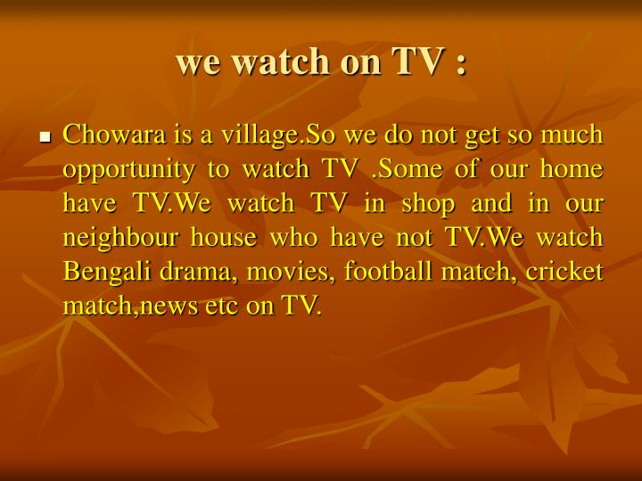 we watch on TV :