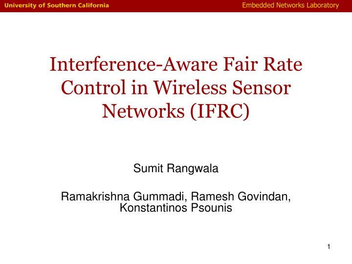 Interference aware fair rate control in wireless sensor networks ifrc
