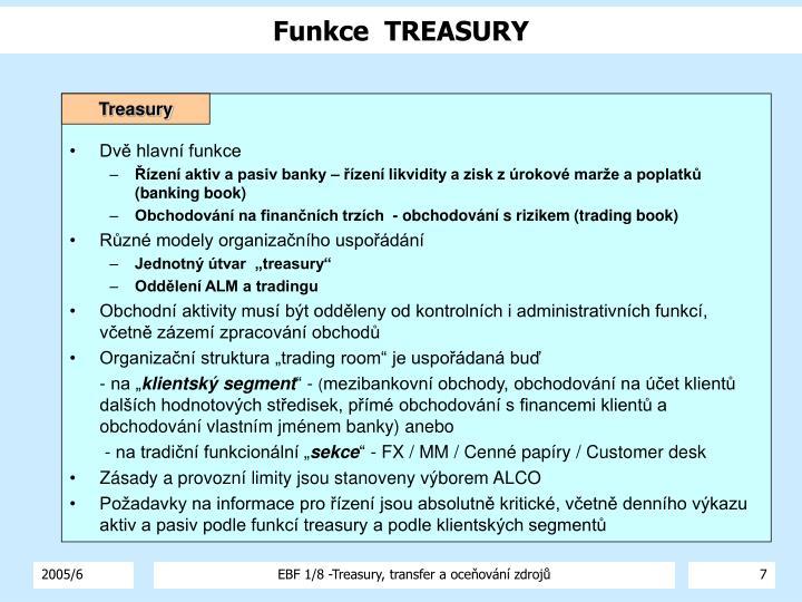 Funkce  TREASURY