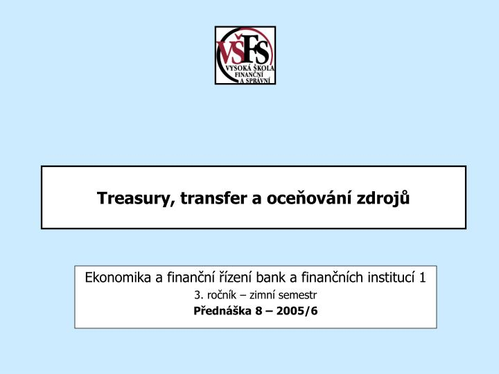 Treasury transfer a oce ov n zdroj