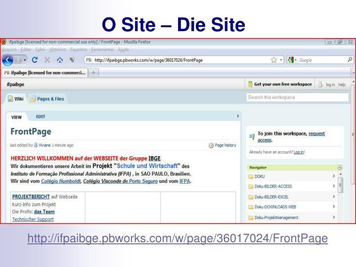 O Site – Die Site