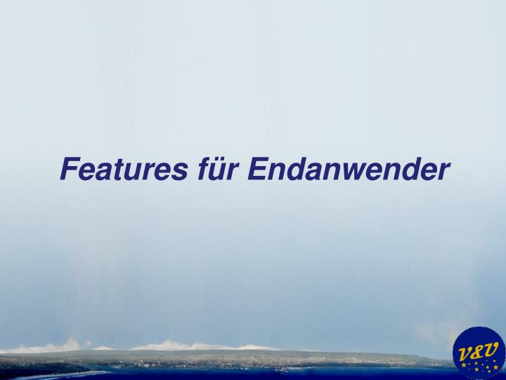 Features für Endanwender