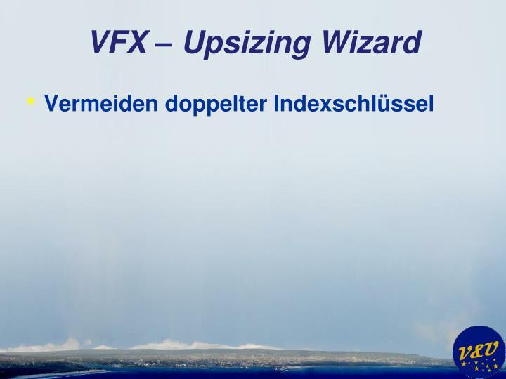 VFX – Upsizing Wizard