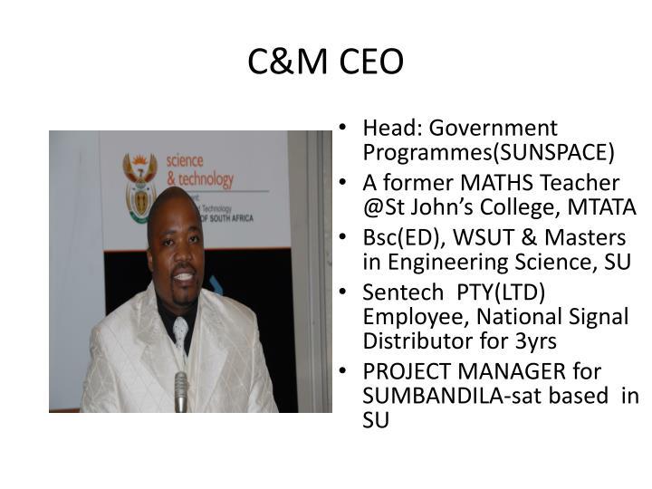 C&M CEO