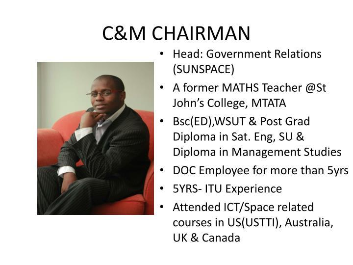 C&M CHAIRMAN