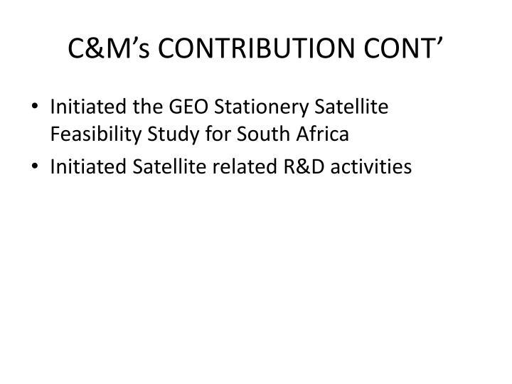 C&M's CONTRIBUTION CONT'
