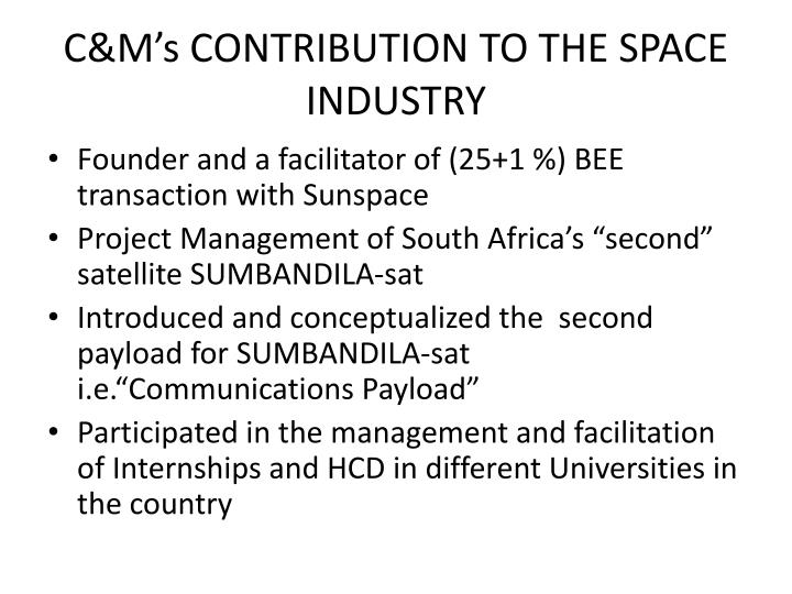 C&M's CONTRIBUTION TO THE SPACE INDUSTRY