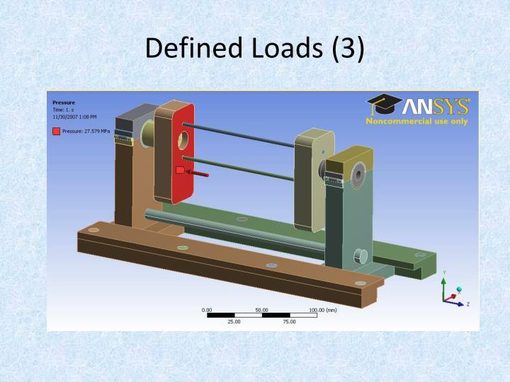 Defined Loads (3)